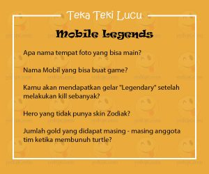 Teka Teki Lucu Mobile Legends